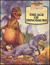 Exploring the Age of Dinosaurs - David Lambert, John Francis, David Nash