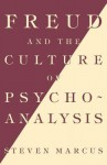 Freud and the Culture of Psychoanalysis - Steven Marcus