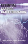Essential Cardiac Catheterization - Rob Butler, Robert N. Butler, James Nolan