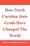 How North Carolina State Grads Have Changed the World - Ralph Johnson