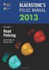 Blackstone's Police Manual Volume 3: Road Policing 2013 - Simon Cooper, Michael Orme, Paul Connor