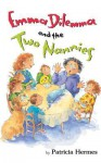Emma Dilemma and the Two Nannies - Patricia Hermes