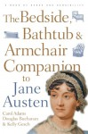 Bedside, Bathtub & Armchair Companion to Jane Austen - Carol J. Adams, Douglas Buchanan, Kelly Gesch