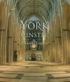 York Minster: A Living Legacy - Keith Jones, Richard Shephard, Louise Hampson