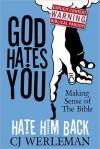 God Hates You, Hate Him Back - C.J. Werleman