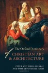 The Oxford Dictionary of Christian Art and Architecture - Tom Devonshire Jones, Linda Murray, Peter Murray