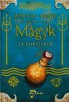 Le sortilège (Magyk, #5) - Angie Sage, Nathalie Serval
