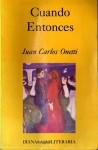 Cuando entonces - Juan Carlos Onetti
