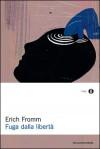 Fuga dalla libertà - Erich Fromm