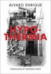 Hypothermia - Álvaro Enrigue, Brendan Riley