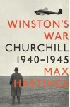Winston's War: Churchill, 1940-1945 (Audio) - Max Hastings, Robin Sachs