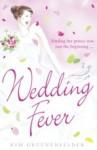 Wedding Fever - Kim Gruenenfelder
