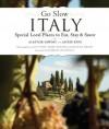 Go Slow Italy - Alastair Sawday, Helena Smith, Giorgio Locatelli, Lucy Pope, Mark Bolton
