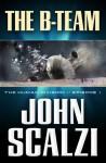 The Human Division #1: The B-Team - John Scalzi