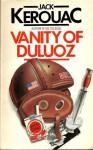 Vanity of Duluoz: an adventurous education, 1935-46 - Jack Kerouac