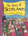 The Story of Scotland - Richard Brassey, Stewart Ross