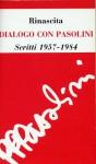Dialogo con Pasolini: Scritti 1957-1984 - Pier Paolo Pasolini, Alberto Cadioli, Gian Carlo Ferretti