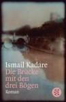 Die Brücke mit den drei Bögen - Ismail Kadaré, Joachim Röhm