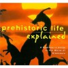 Prehistoric Life Explained: A Beginner's Guide to the World of the Dinosaurs - Jinny Johnson, Barry Cox, Dave Goodman, Jolika Feszt, Janice Storr, Selby Sinton