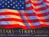 Stars and Stripes: The Story of the American Flag - Sarah L. Thomson, Bob Dacey, Debra Bandelin