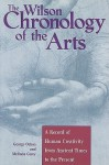 The Wilson Chronology of the Arts: A Record of Human Creativity from Ancient Times to the Present - George Ochoa, Melinda Corey