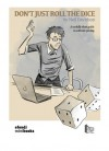 Don t Just Roll the Dice, 2nd edition - Neil Davidson, Jamie Rumbelow