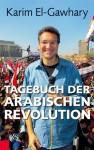Tagebuch der arabischen Revolution - Karim El-Gawhary