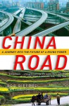 China Road: A Journey into the Future of a Rising Power - Rob Gifford