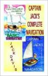 Captain Jack's Complete Navigation - Jack Davis, John Kaufman, Joe Kolb