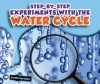 Step-By-Step Experiments with the Water Cycle - Shirley Duke, Bob Ostrom