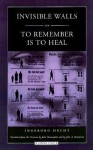 Invisible Walls and To Remember is to Heal: A German Family under the Nuremberg Laws - Ingeborg Hecht, John Brown, John A. Broadwin