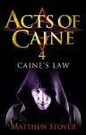 Caine's Law: The Acts of Caine: Book 4 - Matthew Woodring Stover