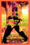 Lone Wolf; In the Company of Fools and Mystics - Dinndayal, N. Morgan