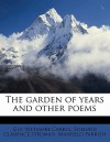 The Garden of Years and Other Poems - Guy Wetmore Carryl, Maxfield Parrish, Edmund Clarence Stedman