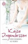 Der Himmel so fern - Kajsa Ingemarsson