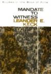 Mandate To Witness - Leander E. Keck