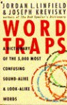 Word Traps: A Dictionary of the 5,000 Most Confusing Sound-Alike and Look-Alike Words - Jordan L. Linfield, Joseph Krevisky, Joe Kay