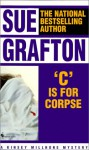 C Is For Corpse (Kinsey Millhone Mysteries) - Sue Grafton