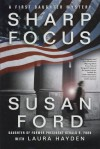 Sharp Focus: A First Daughter Mystery - Susan Ford, Laura Hayden
