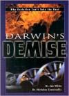 Darwin's Demise - Joe White