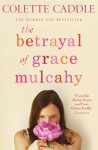 The Betrayal of Grace Mulcahy - Colette Caddle