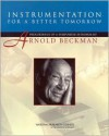 Instrumentation for a Better Tomorrow: Proceedings of a Symposium in Honor of Arnold Beckman - National Research Council, National Research Council