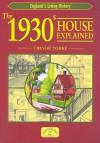 The 1930s House Explained (England's Living History) - Trevor Yorke
