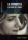 La cronista, o Los amos del tiempo. (Transgresión) (Spanish Edition) - Jesus Angel, Anne Smith, María de la Paz Mirete Gallego