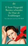 Bernice schneidet ihr Haar ab: Erzählungen - F. Scott Fitzgerald, Lutz-W. Wolff