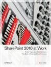 SharePoint 2010 at Work: Tricks, Traps, and Bold Opinions - Mark Miller, Alexander Bautz, Sadalit Van Buren, Marc D. Anderson