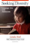 Seeking Diversity: Language Arts with Adolescents - Linda Rief