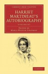 Harriet Martineau's Autobiography - 3 Volume Set - Harriet Martineau, Maria Weston Chapman