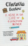 A Year in the Life of a Playground Mother - Christie Barlow, Stuart Watts