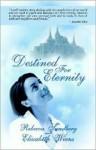 Destined for Eternity - Rebecca Sundberg, Elizabeth Wiens